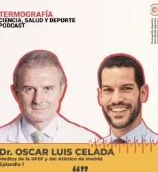 Podcast ThermoHuman nº1: Doctor Oscar Luis Celada (Médico de la RFEF y del Atlético de Madrid)