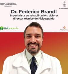 Podcast ThermoHuman nº7: Dr. Federico Brandl (Médico especialista en Rehabilitación con especialidad en columna vertebral y director técnico de FISIOESPALDA)