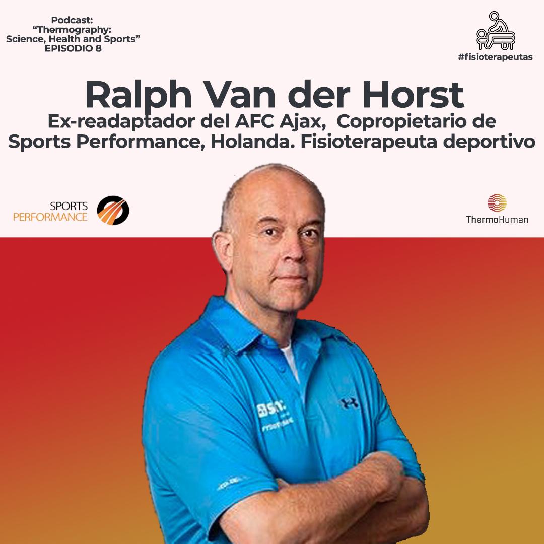 Podcast ThermoHuman nº8: Ralph Van der Horst (Ex readaptador del AFC Ajax.  Copropietario de Sports Performance)