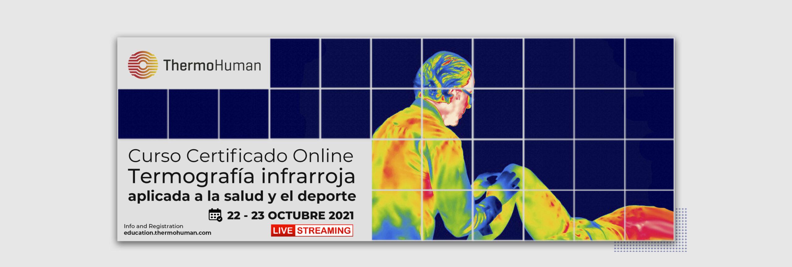 Curso Certificado Online de Termografía ThermoHuman 2021: 22 y 23 de octubre