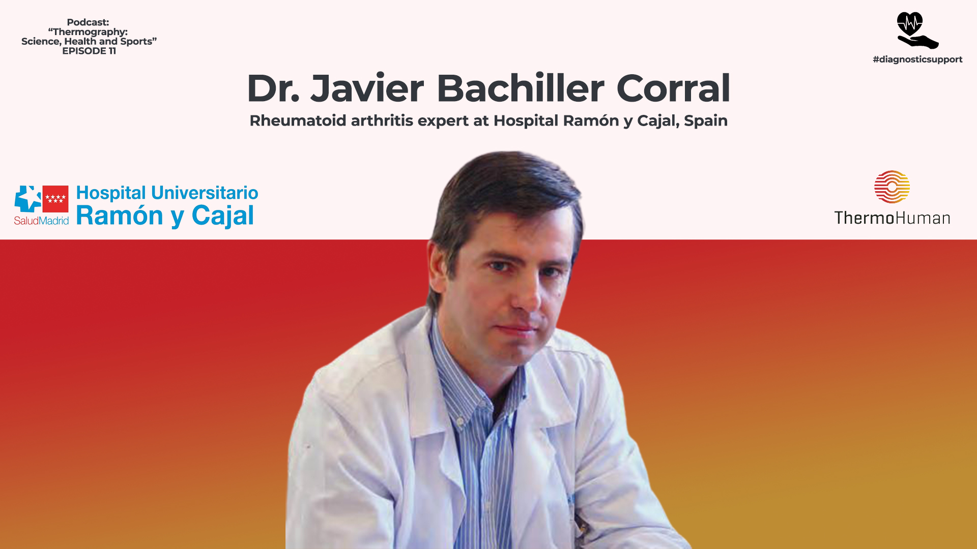 ThermoHuman Podcast 11: Javier Bachiller (Rheumatoid arthritis expert at Hospital Ramón y Cajal, Spain)