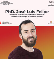 Podcast 12: PhD José Luis Felipe (Sports Scientist at UD Las Palmas, Spain)